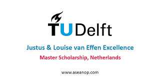 Photo of Justus & Louise van Effen Excellence Scholarships Full Funded in Netherlands 2019/20
